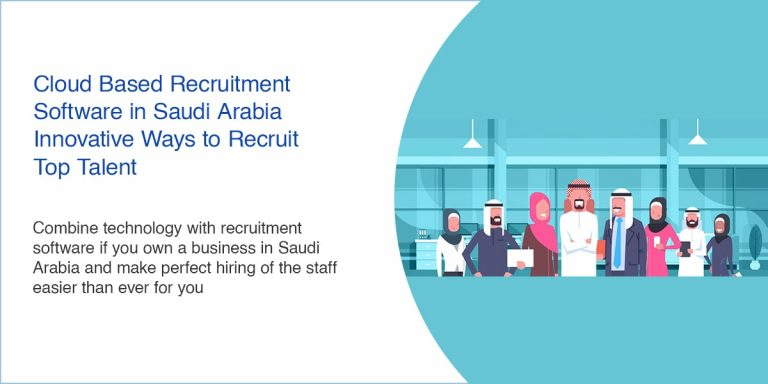 Cloud Based Recruitment Software in Saudi Arabia – Innovative Ways to Recruit Top Talent