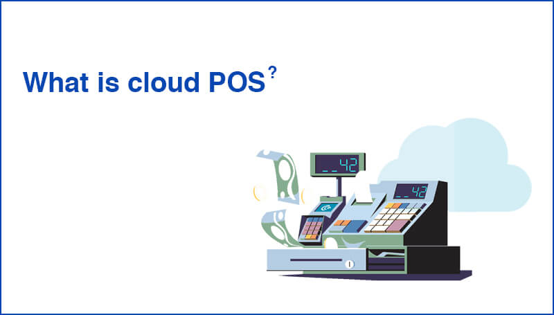 What is Cloud POS?